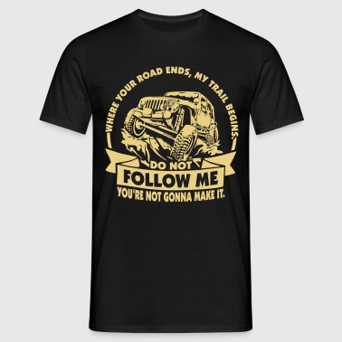 Jeep - do not follow me - Männer T-Shirt