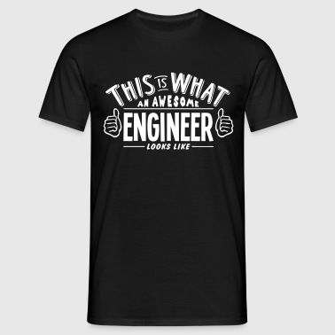 awesome engineer looks like pro design - Men's T-Shirt