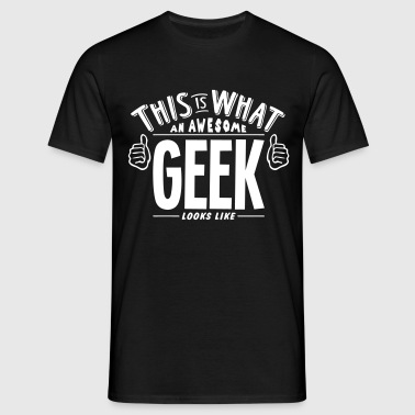 awesome geek looks like pro design - Men's T-Shirt