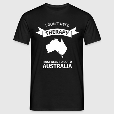 I don't need therapy I just need to go to Australi - T-shirt Homme
