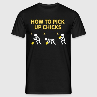 How To Pick Up Chicks - Men's T-Shirt