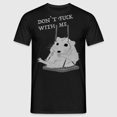 DON`T FUCK WITH ME - Men's T-Shirt