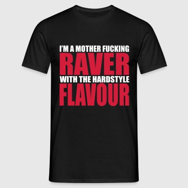 Mother F*cking Raver 2 EDM Quote - Men's T-Shirt