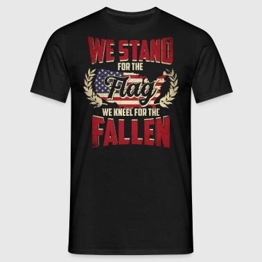 Stand for the Flag kneel for the Fallen 4. Juli US - Mannen T-shirt