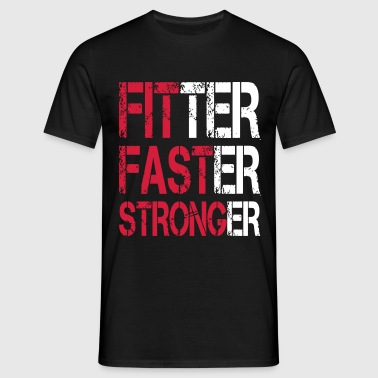 Fitter, Faster, Stronger - Bodybuilding, Fitness - Männer T-Shirt