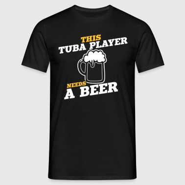 this tuba player needs a beer - Men's T-Shirt