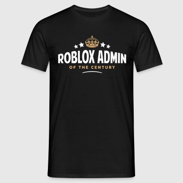 roblox admin of the century funny crown  - Men's T-Shirt