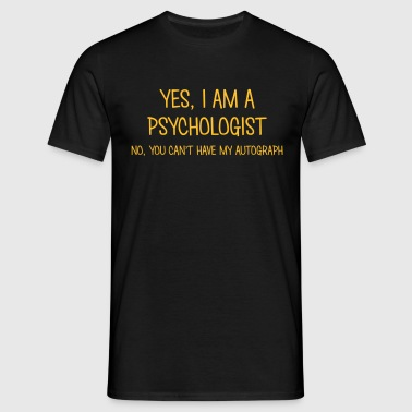 psychologist yes no cant have autograph - Men's T-Shirt