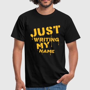 Just writing my name - T-shirt herr