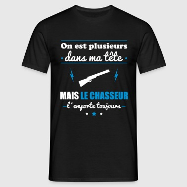 Chasseur l'emporte toujours, chasse - T-shirt Homme