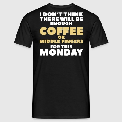 Funny Coffee Quotes > Enough Middle Fingers - Männer T-Shirt