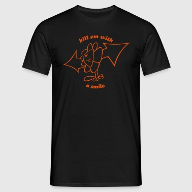 Kill em with a smile - Männer T-Shirt