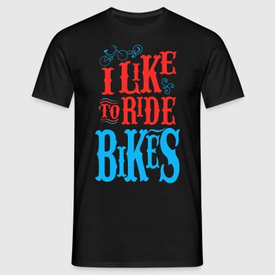 Like to ride bikes - Men's T-Shirt