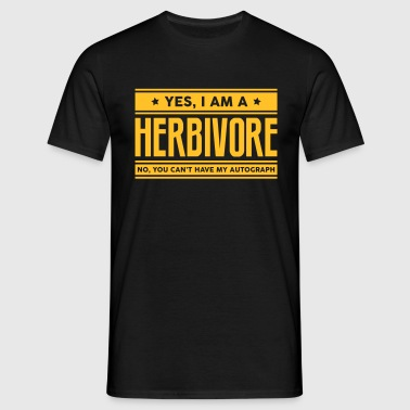 Yes I am a herbivore no you cant have au - Men's T-Shirt