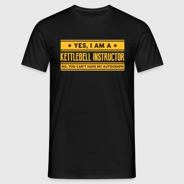 Yes I am a kettlebell instructor no you  - Men's T-Shirt