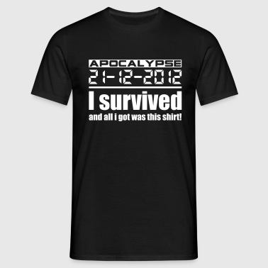 Apocalypse 21-12-2012 I survived! - Männer T-Shirt