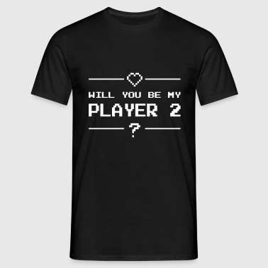 Will you be my player 2 - T-shirt herr