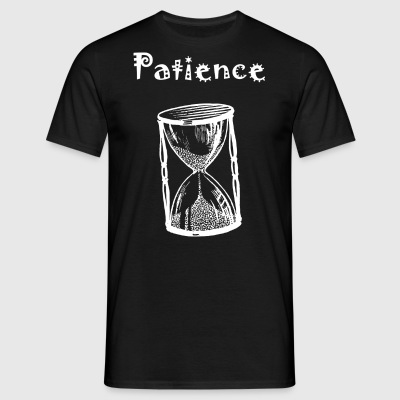 patience - T-shirt Homme