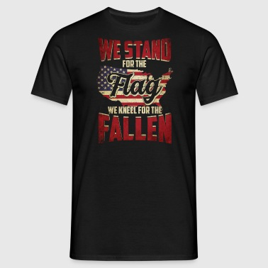 Stand for the Flag kneel for the Fallen 4. Juli US - Men's T-Shirt