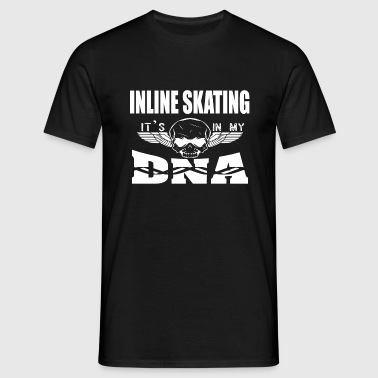 INLINE SKATING - It's in my DNA - Men's T-Shirt