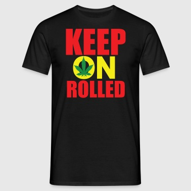 Keep on Rolled - Men's T-Shirt