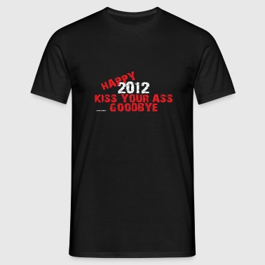 New Years  happy  kiss your ass goodbye - Men's T-Shirt
