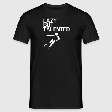 Lazy But Talented - Men's T-Shirt