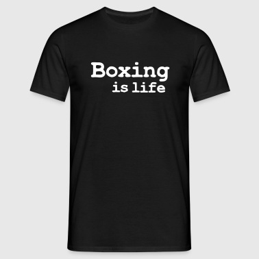 boxing is life - Mannen T-shirt