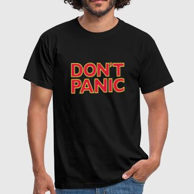 Don't Panic - Mannen T-shirt