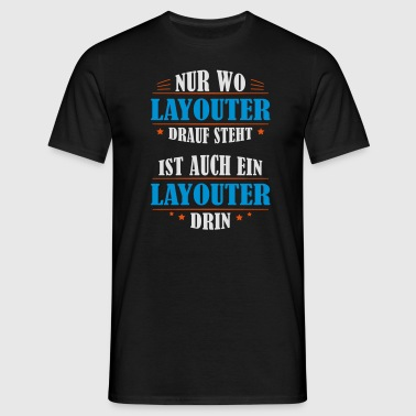 Layouter professional gift - Men's T-Shirt