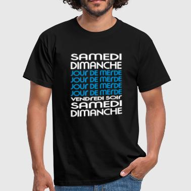 Week - Semaine - Shit Day (2c) - T-shirt Homme