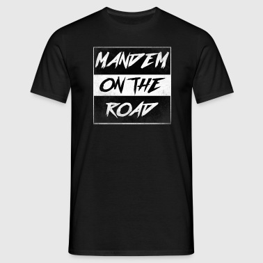mandem_on_the_road0000 - Mannen T-shirt