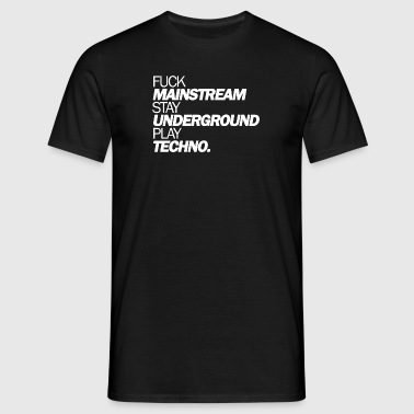 Fuck Mainstream - Männer T-Shirt