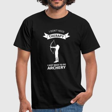 I Don't Neet Therapy I Just need to do archery - Men's T-Shirt