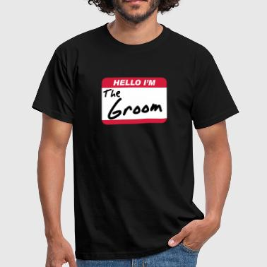 Hello I'm the Groom - Mannen T-shirt