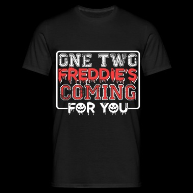One Two Freddie's Coming For You - Men's T-Shirt