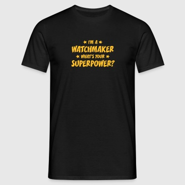 im a watchmaker whats your superpower - Men's T-Shirt