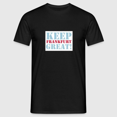 Keep Frankfurt Great – Frankfurt Design - Männer T-Shirt