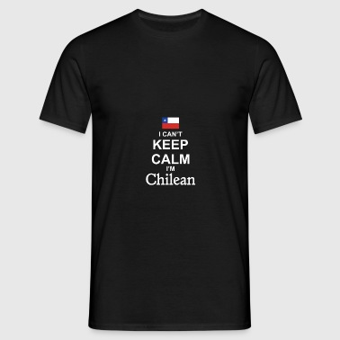 I Can not Keep Calm I'm Chilean Tee Shirt Gift - Men's T-Shirt
