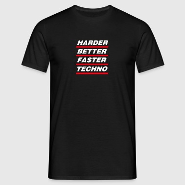 Harder Better Faster Techno - Männer T-Shirt
