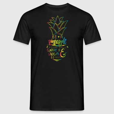 Be A Pineapple - Men's T-Shirt