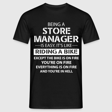 Being A Store Manager... - Men's T-Shirt