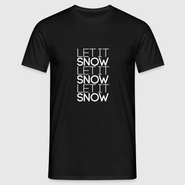 Let it snow let it snow l - Männer T-Shirt