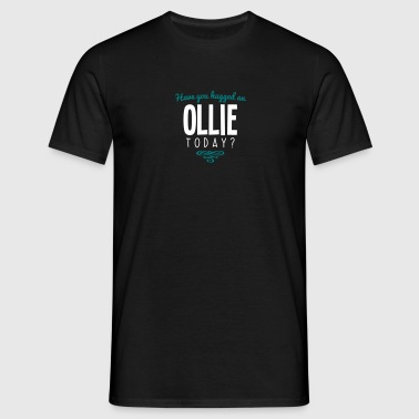 have you hugged an ollie name today - Men's T-Shirt