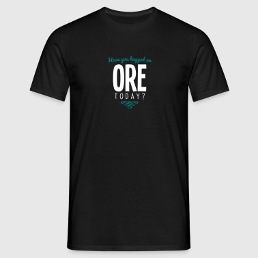 have you hugged an ore name today - Men's T-Shirt