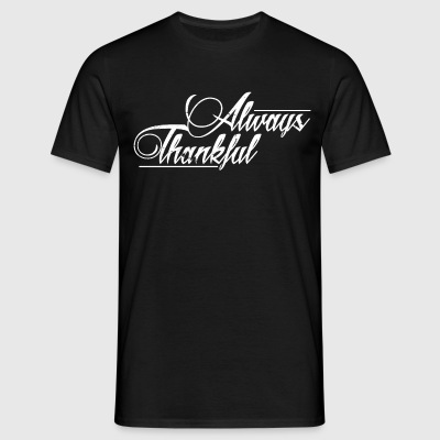 Thanksgiving Alway Thanksful Gratitude Erntedank - Men's T-Shirt