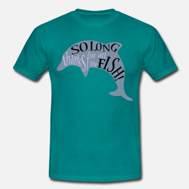 Guide thanks for all the fish! - Men's T-Shirt