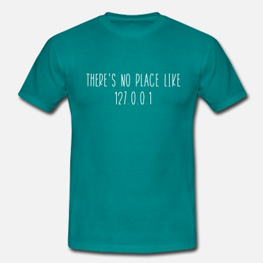 No Place Like Home There's no place like 127.0.0.1 - T-shirt Homme