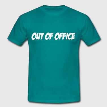 Out of Office - Men's T-Shirt