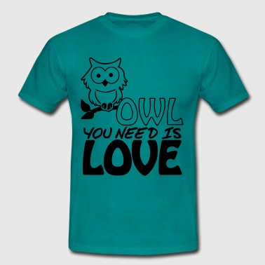 Owl You Need is Love - Mannen T-shirt
